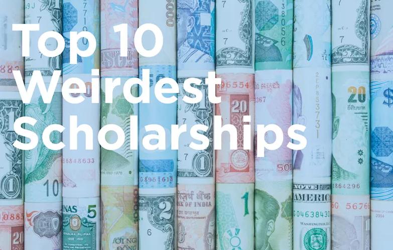 Top 10 Weirdest Scholarships